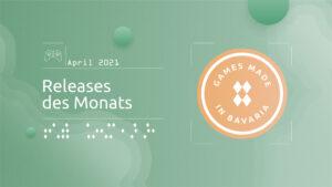"""Read more about """"#GamesInBavaria Releases des Monats April 2021"""""""
