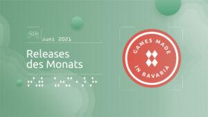 "Mehr über ""#GamesInBavaria Releases des Monats Juni 2021"" lesen"