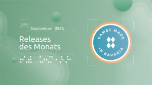 "Mehr über ""#GamesInBavaria Releases des Monats September 2021"" lesen"